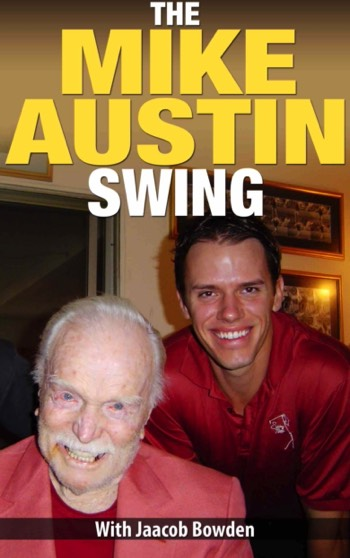 Learn The Mike Austin Swing With Jaacob Bowden - Video