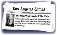 Philip Reed wrote The Man Who Cracked the Code about Mike Austin for the Los Angeles Times